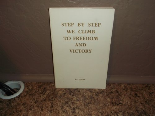 9780879611330: Step by step we climb to freedom and victory (Volume 3)