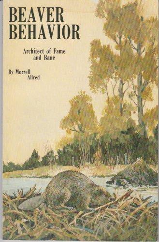9780879611552: Beaver Behavior: Architect of Fame and Bane