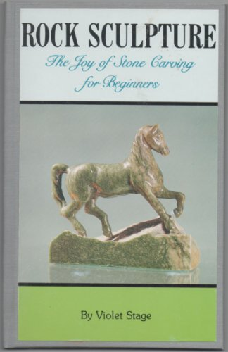 9780879611668: Rock Sculpture: The Joy of Stone Carving for Beginners