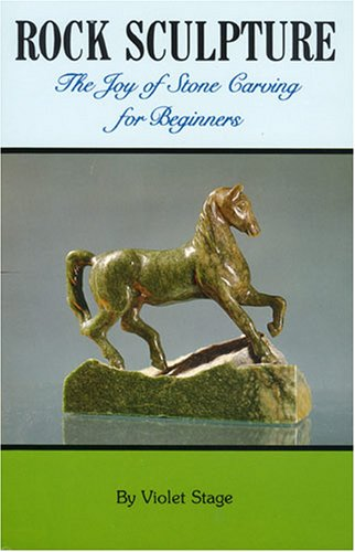 9780879611675: Rock Sculpture: The Joy of Stone Carving for Beginners (Rocks, Minerals and Gemstones)
