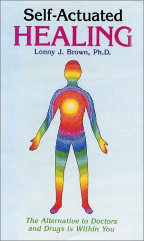 Self-Actuated Healing (More Crystals and New Age): Brown, Lonny; Brown