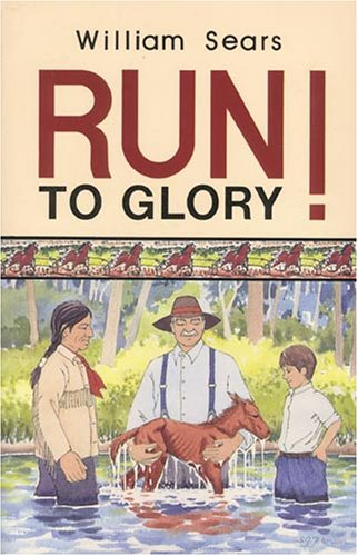Run to Glory! (0879611952) by William Sears