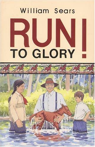 Run to Glory!: Sears, William