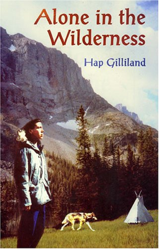 9780879612573: Alone in the Wilderness: The Story of a Present Day Native American High School Student Who Is Challenged to Spend Three Month Alone in the Beartooth Wilderness Area of montan