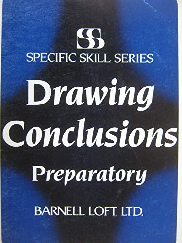 Drawing Conclusions PREPARATORY (Specific Skill Series): Richard A. Boning