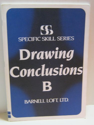 Specific Skill Series DRAWING CONCLUSIONS Booklet B: Richard A Boning