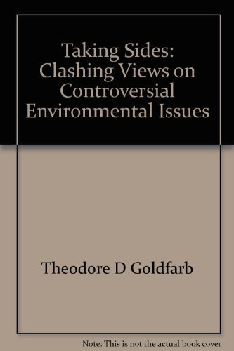 TAKING SIDES: CLASHING VIEWS ON CONTROVERSIAL ENVIRONMENTAL ISSUES *: GOLDFARB, THEODORE D.