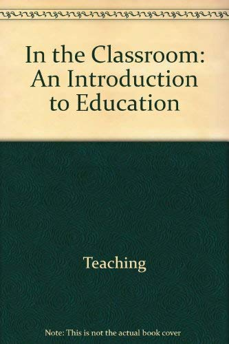 9780879679316: In the classroom: An introduction to education
