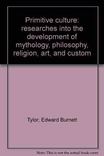 9780879680916: Primitive culture: researches into the development of mythology, philosophy, religion, art, and custom