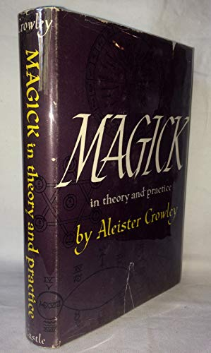 9780879681289: Magick in Theory and Practice