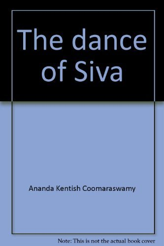 9780879682453: The dance of Siva: Fourteen Indian essays