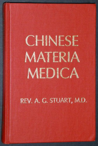 Chinese materia medica: Vegetable kingdom: Stuart, G. A