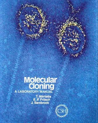 Molecular cloning: A laboratory manual: Tom Maniatis