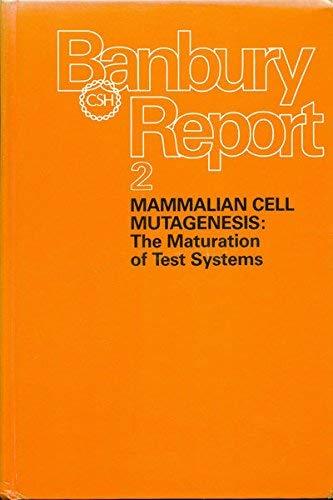 Mammalian Cell Mutagenesis (Banbury report ; 2): Editor-Abraham W. Hsie;