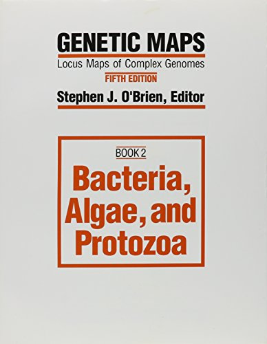 9780879693435: Genetic Maps: Locus Maps of Complex Genomes, Fifth Edition, Book 2, Bacteria, Algae, and Protozoa