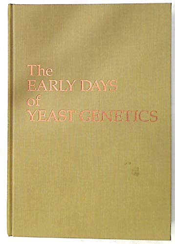 9780879693787: The Early Days of Yeast Genetics
