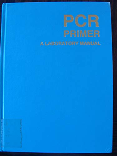 9780879694470: Pcr Primer: A Laboratory Manual