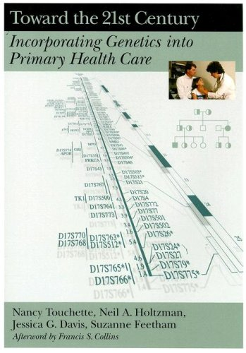 Toward the 21st Century: Incorporating Genetics Into Primary Health Care