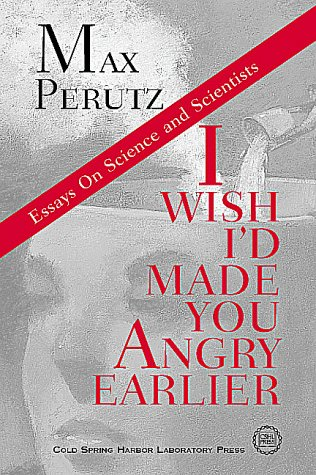 9780879695248: I Wish I'd Made You Angry Earlier: Essays on Science, Scientists, and Humanity
