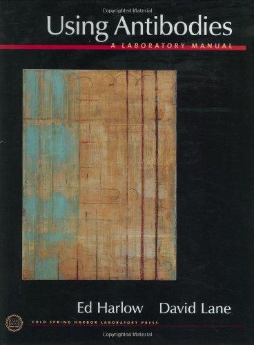 9780879695446: Using Antibodies: A Laboratory Manual