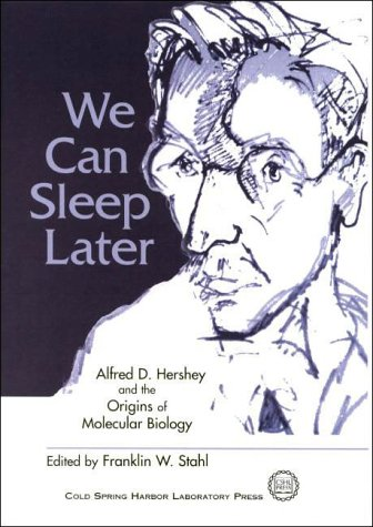 9780879695675: We Can Sleep Later: Alfred D.Hershey and the Origins of Molecular Biology