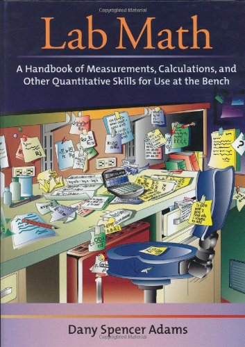 9780879696344: Lab Math: A Handbook of Measurements, Calculations, and Other Quantitative Skills for Use at the Bench