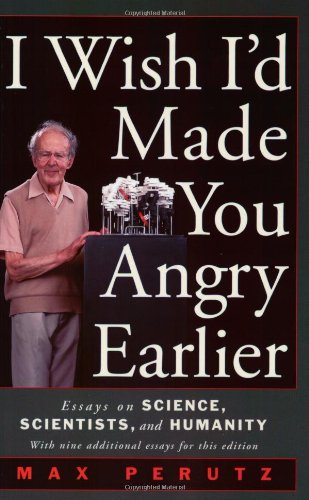 9780879696740: I Wish I'd Made You Angry Earlier: Essays on Science, Scientists, and Humanity