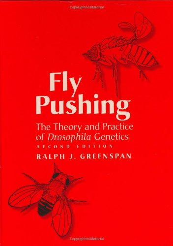 9780879697112: Fly Pushing: The Theory and Practice of Drosophila Genetics: The Theory and Practice of Drosophila Genetics