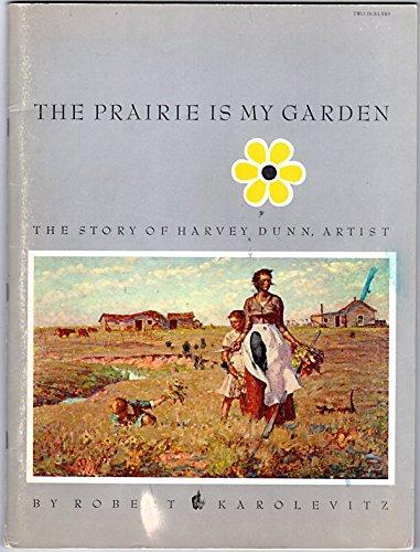 9780879701079: The Prairie Is My Garden: The Story of Harvey Dunn, Artist