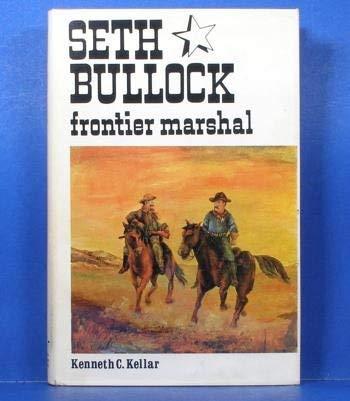 Seth Bullock : Frontier Marshall: Kellar, Kenneth C.