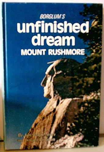 Borglum's unfinished dream: Mount Rushmore: Zeitner, June Culp;