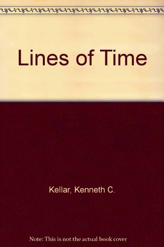 Lines of Time: a Story of Petroglyphs: Kellar, Kenneth C.;