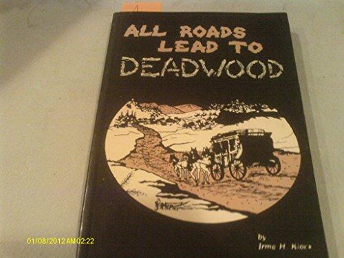 All Roads Lead to Deadwood: Klock, Irma H.