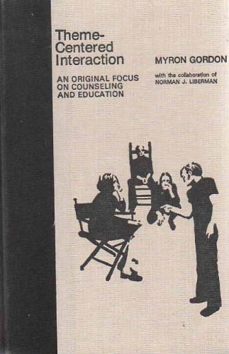 9780879710040: Theme-centered interaction;: An original focus on counseling and education