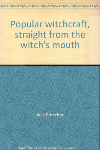 9780879720261: Popular witchcraft, straight from the witch's mouth
