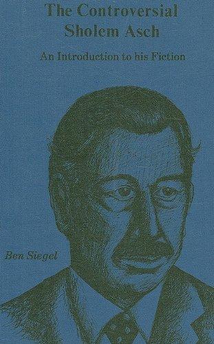 the controversial sholem asch,signed: siegel,ben