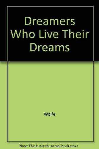 Dreamers Who Live Their Dreams: The World: Wolfe, Peter