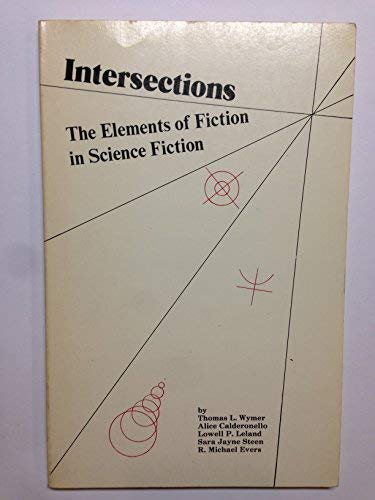 Intersections : The Elements of Fiction in: Wymer, Thomas; Calderonello,