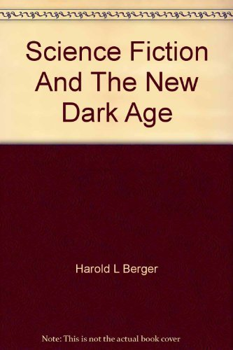 9780879721220: Science Fiction and the New Dark Age