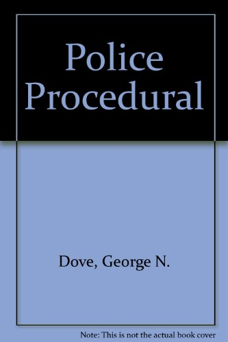 THE POLICE PROCEDURAL: Dove, George N.