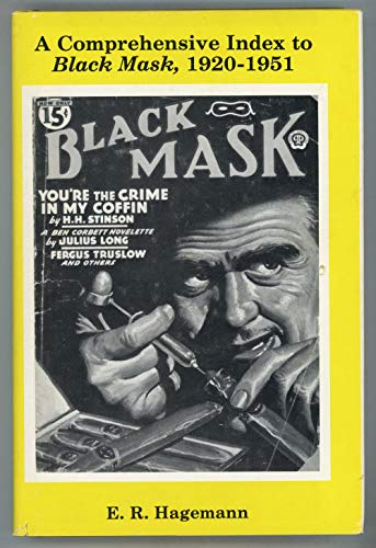 Comprehensive Index to Black Mask, 1920-1951: With Brief Annotations, Preface, and Editorial ...