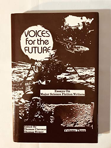 9780879722517: Voices for the Future: Essays on Major Science Fiction Writers, Volume 3