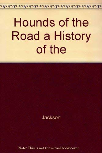Hounds of the Road: A History of the Greyhound Bus Company (0879722703) by Carlton Jackson