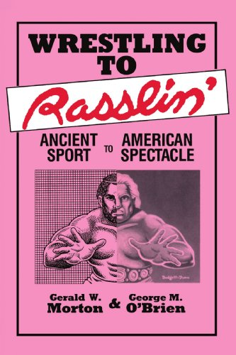 9780879723248: Wrestling to Rasslin': Ancient Sport to American Spectacle