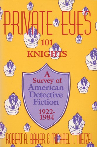 9780879723293: Private Eyes, 101 Knights: A Survey of American Detective Fiction, 1922-1984