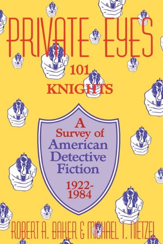 9780879723309: Private Eyes: One Hundred and One Knights : A Survey of American Detective Fiction, 1922-1984