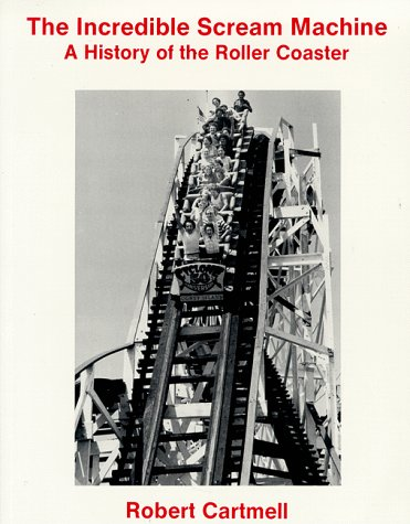 9780879723415: The Incredible Scream Machine: A History of the Roller Coaster