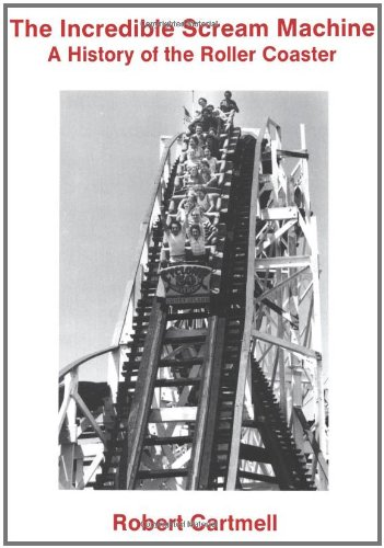 9780879723422: The Incredible Scream Machine: History of the Roller Coaster