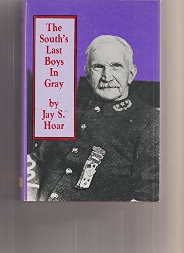 9780879723583: The South's Last Boys in Gray: An Epic Prose Elegy- A Substudy of Sunset and Dusk of the Blue and the Grey