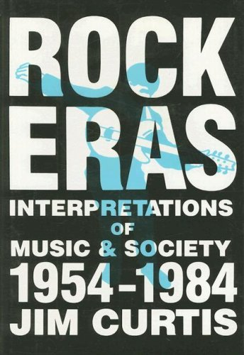 9780879723682: Rock Eras: Interpretations of Music and Society, 1954-1984